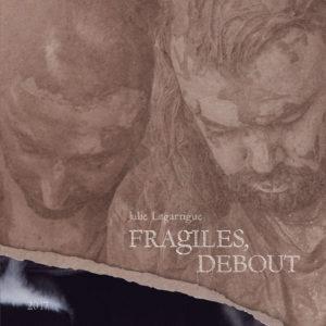 Fragiles debout